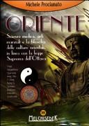 Oriente. Scienza medica, arti marziali e la filosofia delle culture orientali, in linea con la legge divina dell'ottava