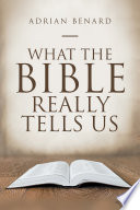 What the Bible Really Tells Us