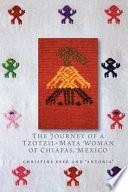 The Journey of a Tzotzil Maya Woman of Chiapas  Mexico