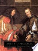Arte y diplomacia de la monarqu  a hisp  nica en el siglo XVII