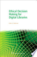 Ethical Decision Making For Digital Libraries