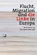 Flucht, Migration und die Linke in Europa