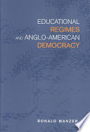 Educational Regimes and Anglo American Democracy