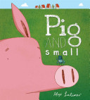 Pig and small / by Alex Latimer.