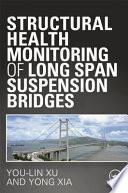 Structural Health Monitoring of Long Span Suspension Bridges