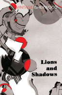 Lions and Shadows - Christopher Isherwood