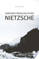 Sabedoria Trágica no último Nietzsche