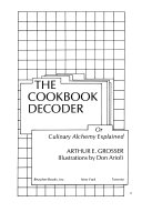 The cookbook decoder  or  Culinary alchemy explained