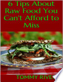 6 Tips About Raw Food You Can t Afford to Miss