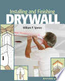 Installing and Finishing Drywall