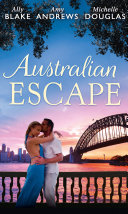 Australian Escape  Her Hottest Summer Yet   The Heat of the Night  Those Summer Nights  Book 2    Road Trip with the Eligible Bachelor  Mills   Boon M B