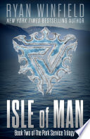 Isle of Man  Book Two of The Park Service Trilogy