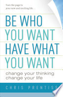 Be Who You Want  Have What You Want