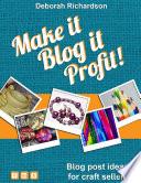 Make It  Blog It  Profit    Blog Post Ideas for Craft Sellers