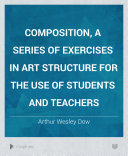 Composition  a Series of Exercises in Art Structure for the Use of Students and Teachers
