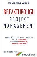 The Executive Guide To Breakthrough Project Management : and the most common approaches to project management...