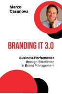 Branding It 3.0: Business Performance Through Excellence in Brand Management