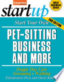 Start Your Own Pet Sitting Business and More