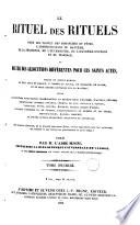 Le rituel des rituels pour les prones des dimanches et Fêtes, l'administration du bapteme... on recueil des allocutions diffèrentes pour ces saints actes, 1