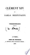 Clément XIV et Carlo Bertinazzi. Correspondance inédite. [In fact written by H. J. A. Thabaud de Latouche.]