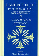 Handbook Of Psychological Assessment In Primary Care Settings : behavioral healthcare services into primary medical practices has...
