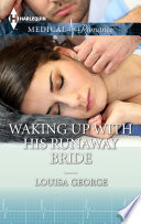 Waking Up With His Runaway Bride : insufferable yet outrageously sexy ex...