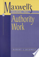 Maxwell's Guide to Authority Work Corporate Body Organization Book Or Other Media