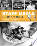 Staff Meals from Chanterelle