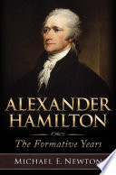 Alexander Hamilton  The Formative Years