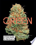 Green  A Field Guide to Marijuana