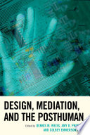 Design  Mediation  and the Posthuman