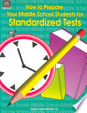 How to Prepare Your Middle School Students for Standardized Tests