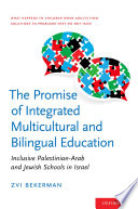 The Promise of Integrated Multicultural and Bilingual Education