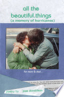 All the Beautiful Things  a Memory of Hurricanes  Book PDF