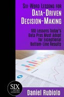 Six Word Lessons For Data Driven Decision Making