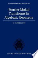 Fourier Mukai Transforms in Algebraic Geometry