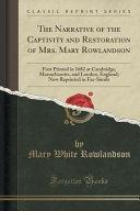 The Narrative of the Captivity and Restoration of Mrs  Mary Rowlandson