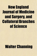 New England Journal of Medicine and Surgery  and Collateral Branches of Science