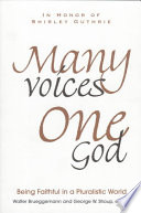 Many Voices, One God : the next millennium. here biblical scholars,...