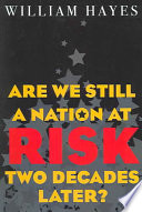 Are We Still a Nation at Risk Two Decades Later? At Risk Report And Its Impact On Public