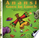Anansi Goes to Lunch Three Parties And Wants To Attend Them