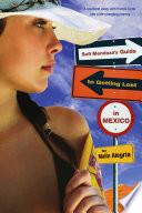 Sofi Mendoza s Guide to Getting Lost in Mexico