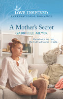 A Mother's Secret (Mills & Boon Love Inspired) : the key....