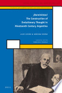 ¡Darwinistas! The Construction of Evolutionary Thought in Nineteenth Century Argentina