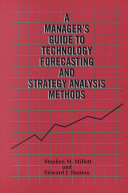 A Manager s Guide to Technology Forecasting and Strategy Analysis Methods