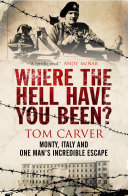 Where The Hell Have You Been? : alamein, a young british army officer was...