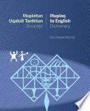 I  upiatun Uqaluit Taniktun Sivuninit I  upiaq to English Dictionary