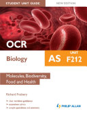 OCR AS Biology Student Unit Guide New Edition  Unit F212 Molecules  Biodiversity  Food and Health