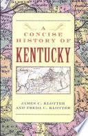 A Concise History Of Kentucky book