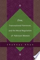 Zina  Transnational Feminism  and the Moral Regulation of Pakistani Women